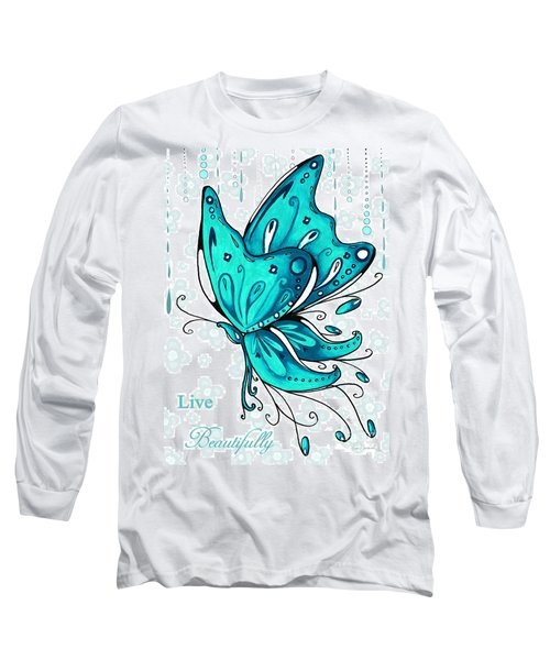 Turquoise Aqua Butterfly And Flowers Inspirational Painting Design Megan Duncanson Live Beautifully Long Sleeve T-Shirt