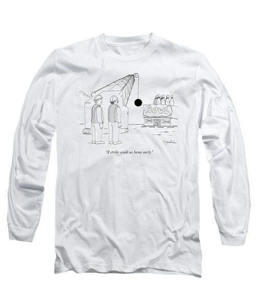 Two Construction Workers Watch As A Wrecking Ball Long Sleeve T-Shirt