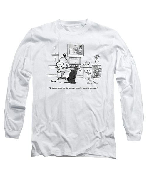 Two Dogs Speak As Their Owner Uses The Computer - Long Sleeve T-Shirt