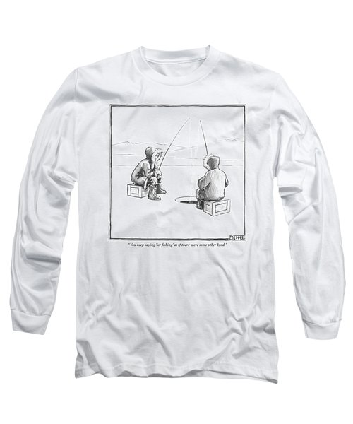 Two Eskimos Sit Around An Ice Fishing Hole Long Sleeve T-Shirt