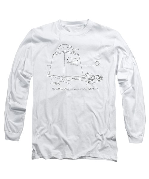 Two Living Turkeys Admire A Monument Of A Cooked Long Sleeve T-Shirt