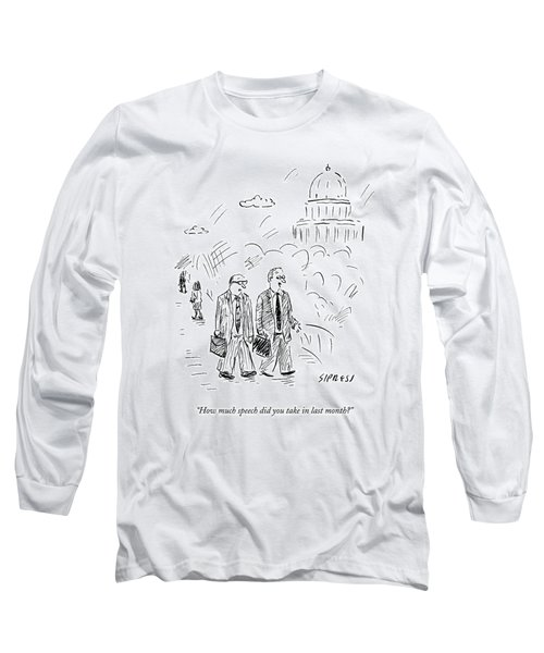 Two Politicians Speak To Each Other. The Capitol Long Sleeve T-Shirt