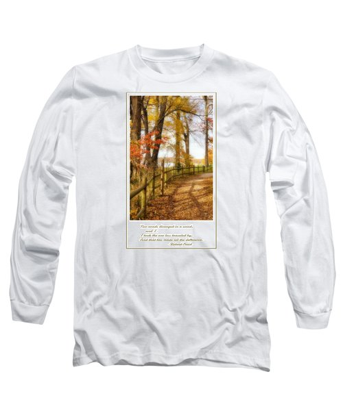 Long Sleeve T-Shirt featuring the photograph Two Roads Diverged by Jean Goodwin Brooks