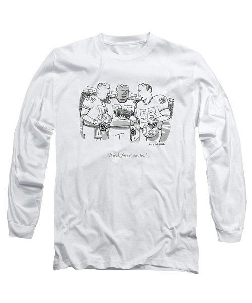 It Looks Fine Long Sleeve T-Shirt