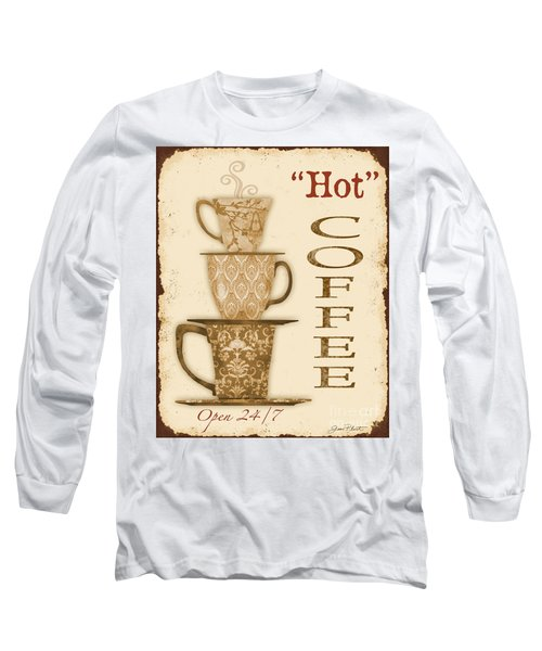 Vintage Hot Coffee Sign Long Sleeve T-Shirt by Jean Plout