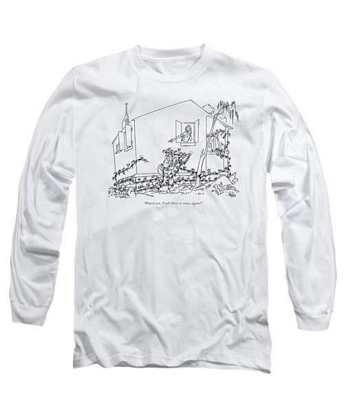 Watch Out, Fred! Here It Comes Again! Long Sleeve T-Shirt