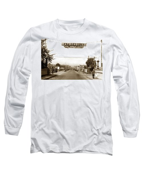 Watsonville California  The Apple City Circa 1926 Long Sleeve T-Shirt