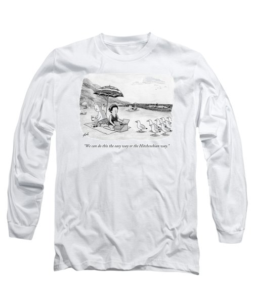 We Can Do This The Easy Way Or The Hitchcockian Long Sleeve T-Shirt