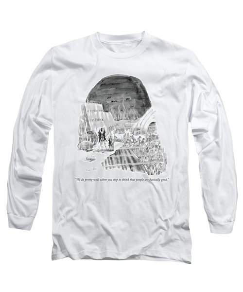 We Do Pretty Well When You Stop To Think That Long Sleeve T-Shirt