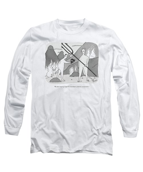 We Don't Much Go In For The Stockholm Syndrome Long Sleeve T-Shirt
