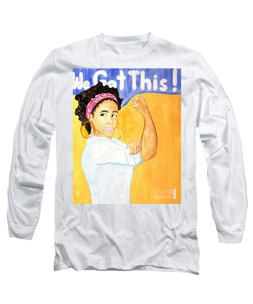 We Got This Long Sleeve T-Shirt