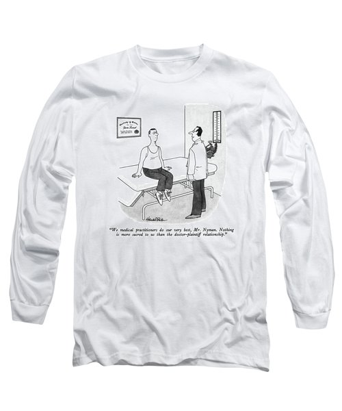 We Medical Practitioners Do Our Very Best Long Sleeve T-Shirt