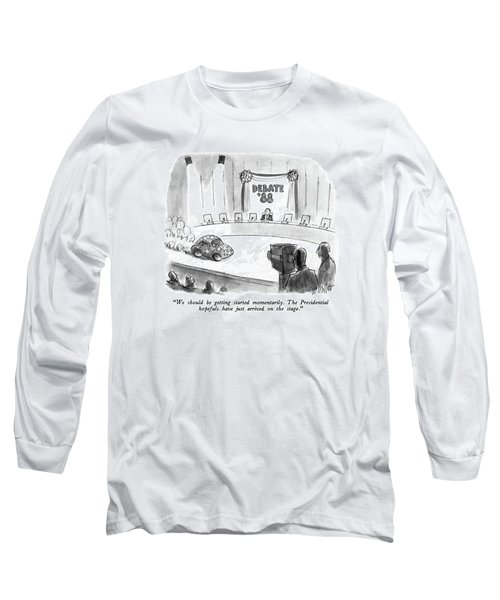 We Should Be Getting Started Momentarily Long Sleeve T-Shirt