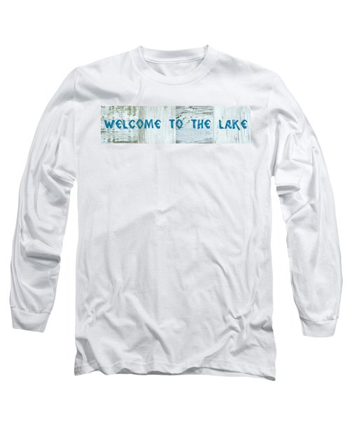 Welcome To The Lake Long Sleeve T-Shirt