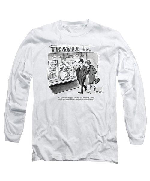 'we'll Put It In The Hopper Long Sleeve T-Shirt