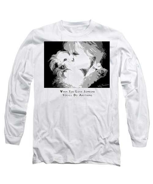 Long Sleeve T-Shirt featuring the digital art When You Love Someone by Kathy Tarochione