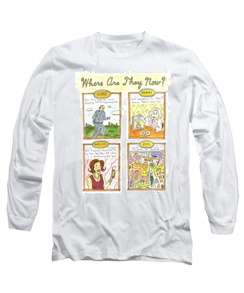 Where Are They Now? Long Sleeve T-Shirt