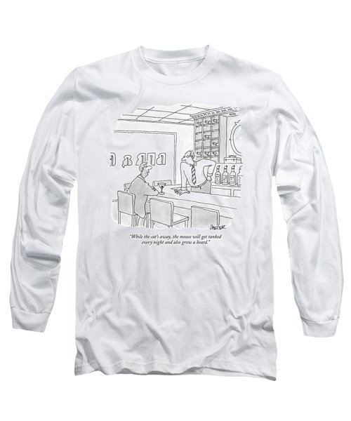 While The Cat's Away Long Sleeve T-Shirt