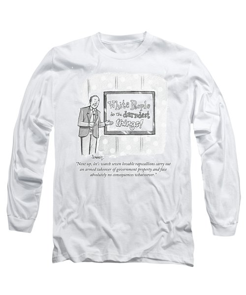 White Peoople Do The Darndest Things Long Sleeve T-Shirt