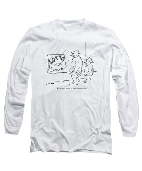 Winning Is Crucial To My Retirement Plans Long Sleeve T-Shirt