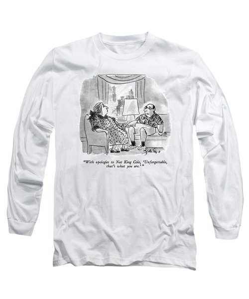 With Apologies To Nat King Cole Long Sleeve T-Shirt
