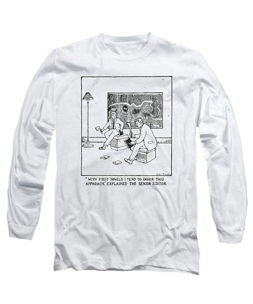 With First Novels I Tend To Favor This Approach Long Sleeve T-Shirt