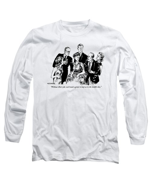 Without Alice's Job Long Sleeve T-Shirt