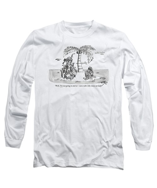 Woman Says To Man On A Small Island. Woman Long Sleeve T-Shirt