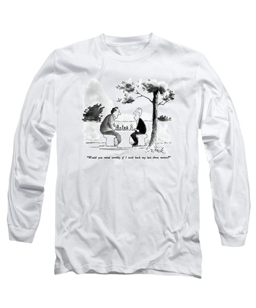 Would You Mind Terribly If I Took Back My Last Long Sleeve T-Shirt