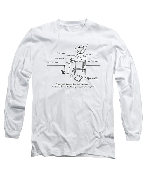 Yeah, Yeah, I Know.  You Need A Laurence Long Sleeve T-Shirt