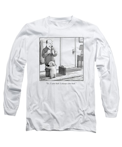 Yes, I Came Back. I Always Come Back Long Sleeve T-Shirt by Harry Bliss