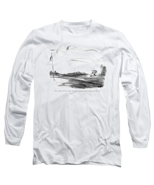Yes, Sir, Dave. Out Here, Under The Big Sky Long Sleeve T-Shirt