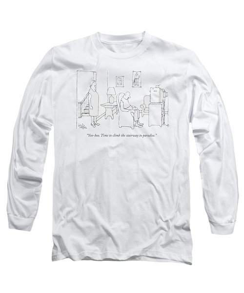 Yoo-hoo. Time To Climb The Stairway To Paradise Long Sleeve T-Shirt