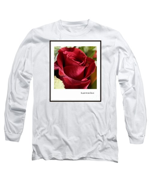You Are The One For Me Long Sleeve T-Shirt by Ella Kaye Dickey