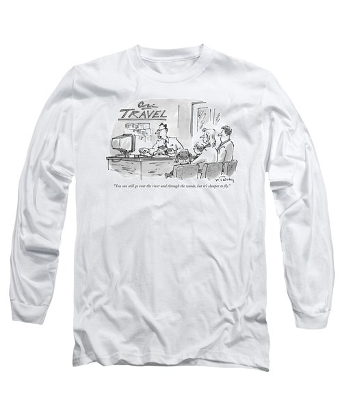 You Can Still Go Over The River Long Sleeve T-Shirt