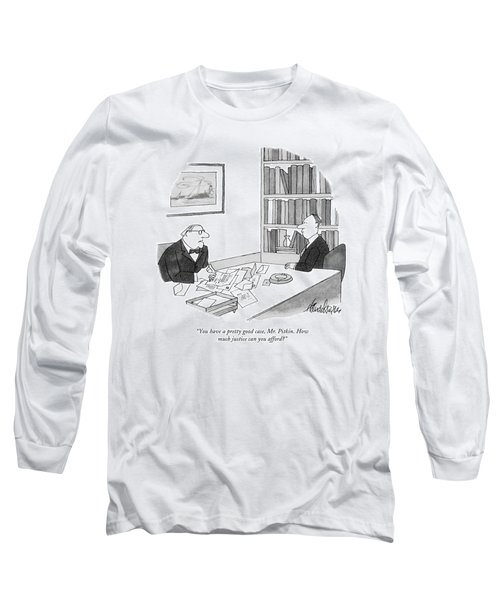 You Have A Pretty Good Case Long Sleeve T-Shirt