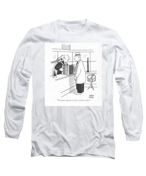 You Just Squeeze It And It Makes A Noise Long Sleeve T-Shirt