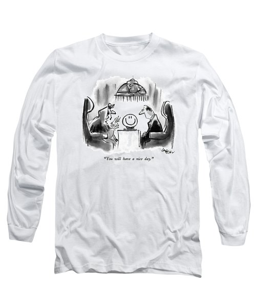 You Will Have A Nice Day Long Sleeve T-Shirt