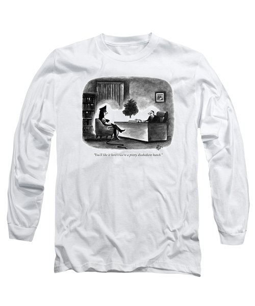 You'll Like It Here - We're A Pretty Disobedient Long Sleeve T-Shirt