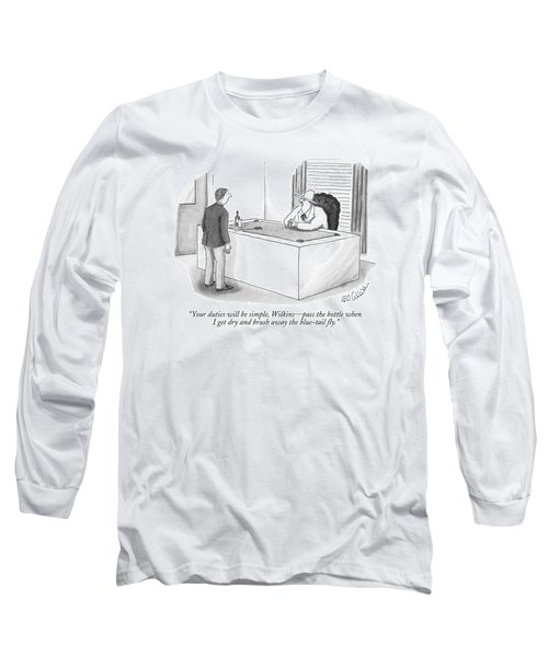 Your Duties Will Be Simple Long Sleeve T-Shirt