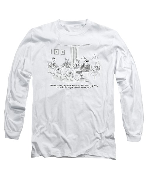 You're On The Forty-ninth Floor Now Long Sleeve T-Shirt