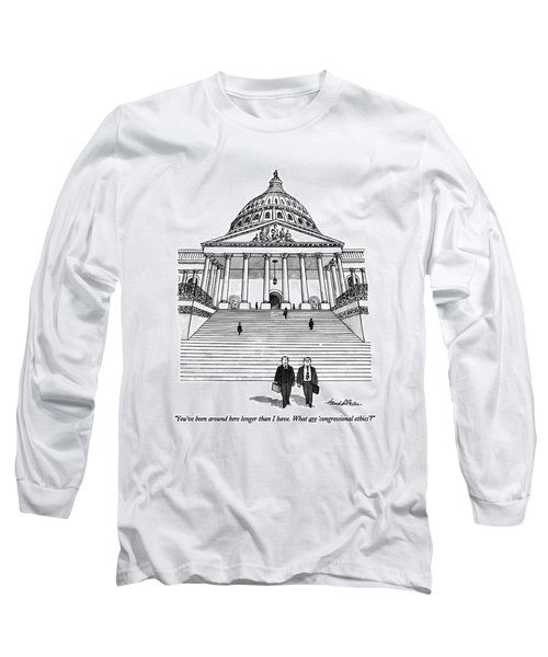 You've Been Around Here Longer Than I Have. What Long Sleeve T-Shirt by J.B. Handelsman