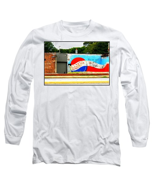 You've Got A Life To Live Pepsi Cola Wall Mural Long Sleeve T-Shirt