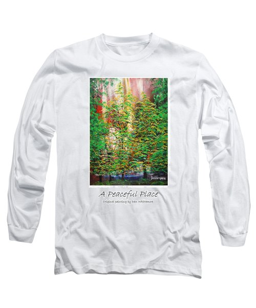 Long Sleeve T-Shirt featuring the painting A Peaceful Place Poster by Dan Whittemore