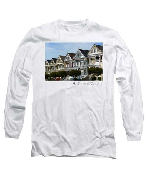 Alamo Square San Francisco California Long Sleeve T-Shirt