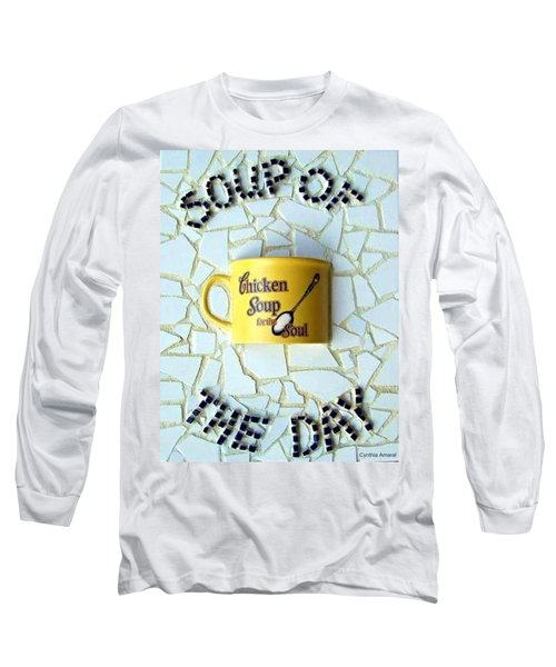 Long Sleeve T-Shirt featuring the mixed media Chicken Soup For The Soul by Cynthia Amaral