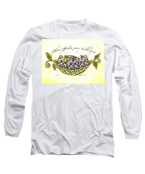 Three Yorkie Peas In The Pod Long Sleeve T-Shirt
