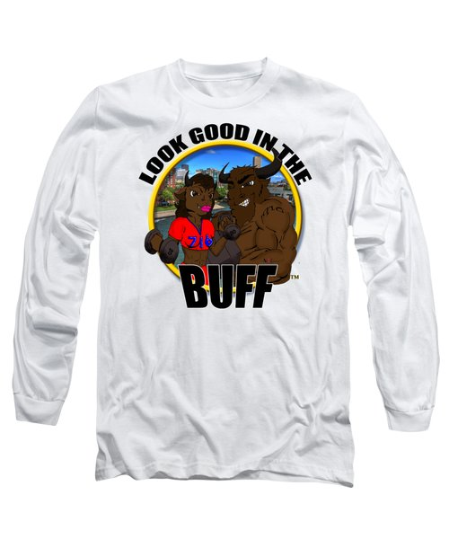 05 Look Good In The Buff Long Sleeve T-Shirt by Michael Frank Jr