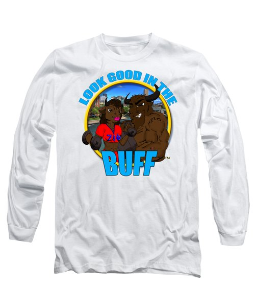 09 Look Good In The Buff Long Sleeve T-Shirt by Michael Frank Jr