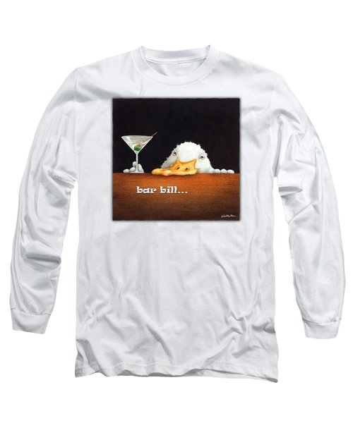 Bar Bill... Long Sleeve T-Shirt by Will Bullas